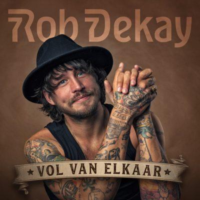 Rob Dekay – Vol van elkaar