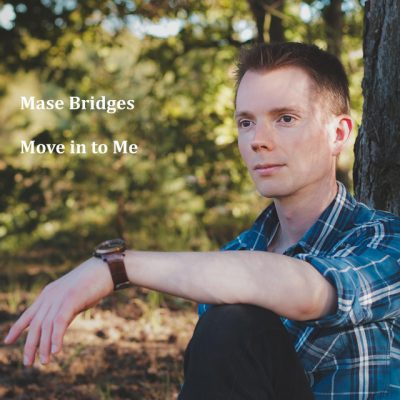 Mase Bridges – Move into me