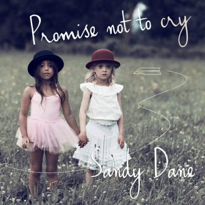 Sandy Dane – Promise not to cry