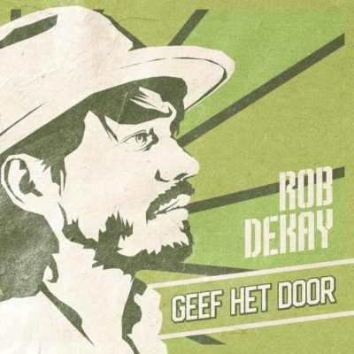 Rob Dekay – Geef het door