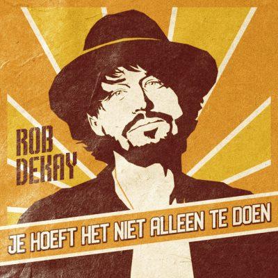 Rob Dekay – Je hoeft het niet alleen te doen