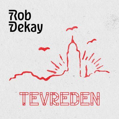 Rob Dekay – Tevreden
