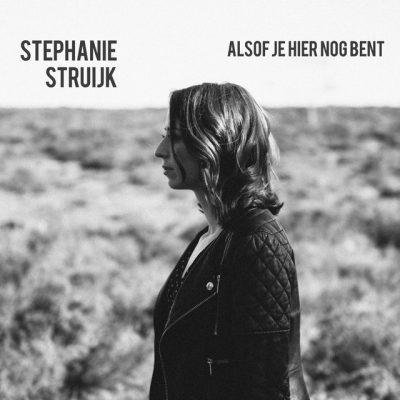 Stephanie Struijk – Alsof je hier nog bent