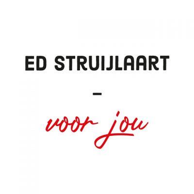 Ed Struijlaart – Voor jou