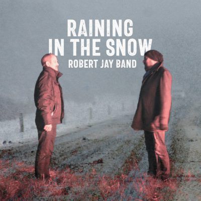 Robert Jay Band – Raining in the snow
