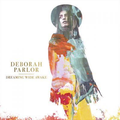 Deborah Parlor – Dreaming wide awake